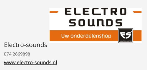 Electro-sounds 074 2669898 www.electro-sounds.nl